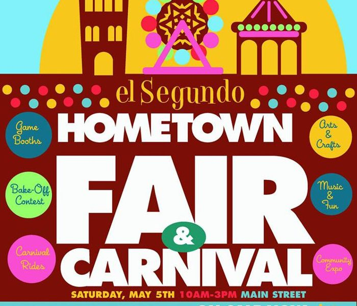 El Segundo Hometowns Fair & Carnival Saturday, May 5th from 10:00 a.m. to 3:00 p.m.