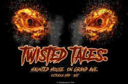 Twisted Tales: Haunted House on Grand Ave - Opening Fright!